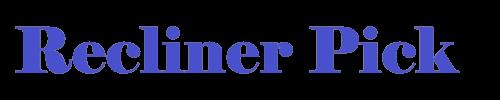Recliner Pick
