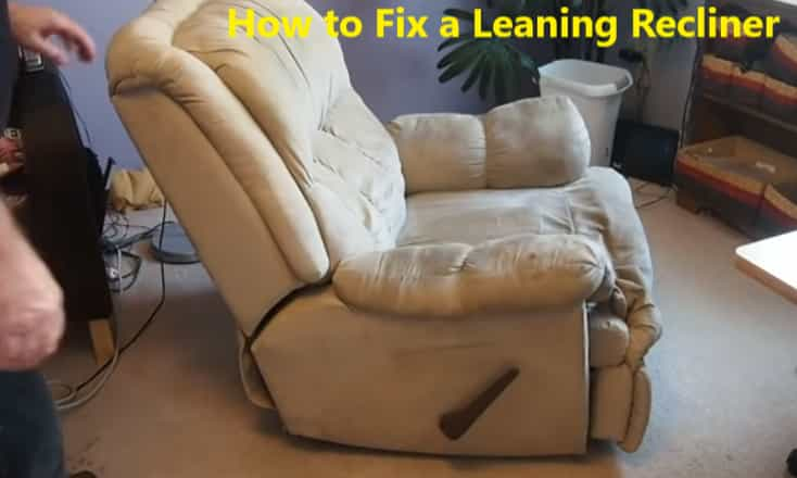 how to fix a leaning recliner