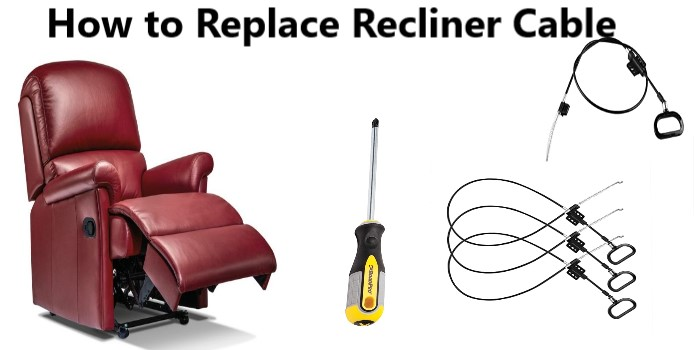 How to Replace Recliner Cable